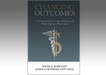 Changing Outcomes:  A Financial Recovery Strategy for Peak-Career Physicians