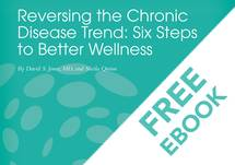 Download – Reversing the Chronic Disease Trend: Six Steps to Better Wellness