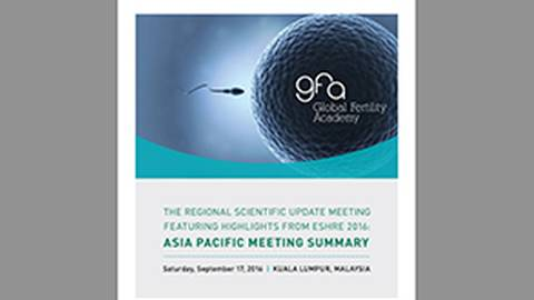 Regional Scientific Update Meeting Featuring Highlights from ESHRE 2016: Asia Pacific