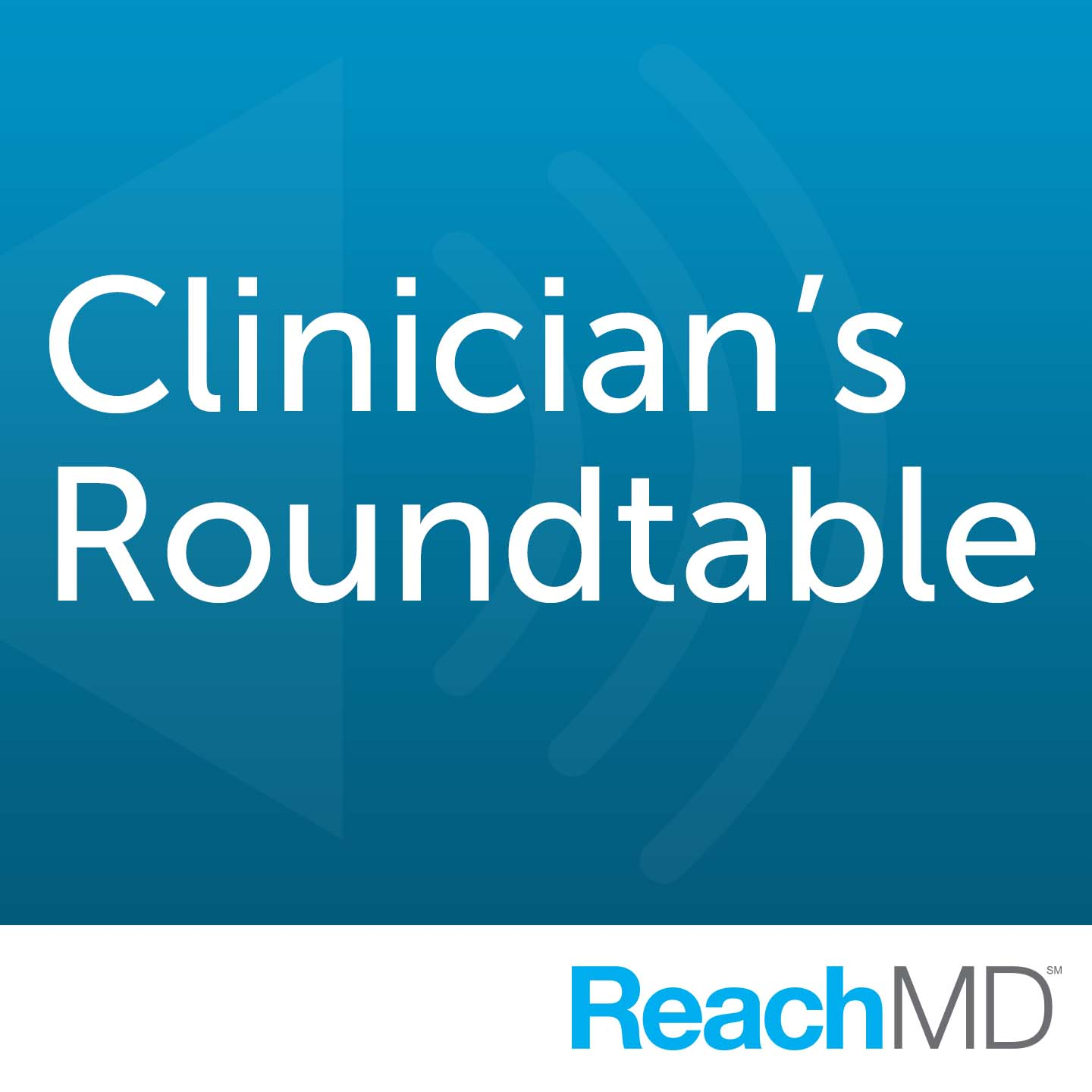 Clinician's Roundtable