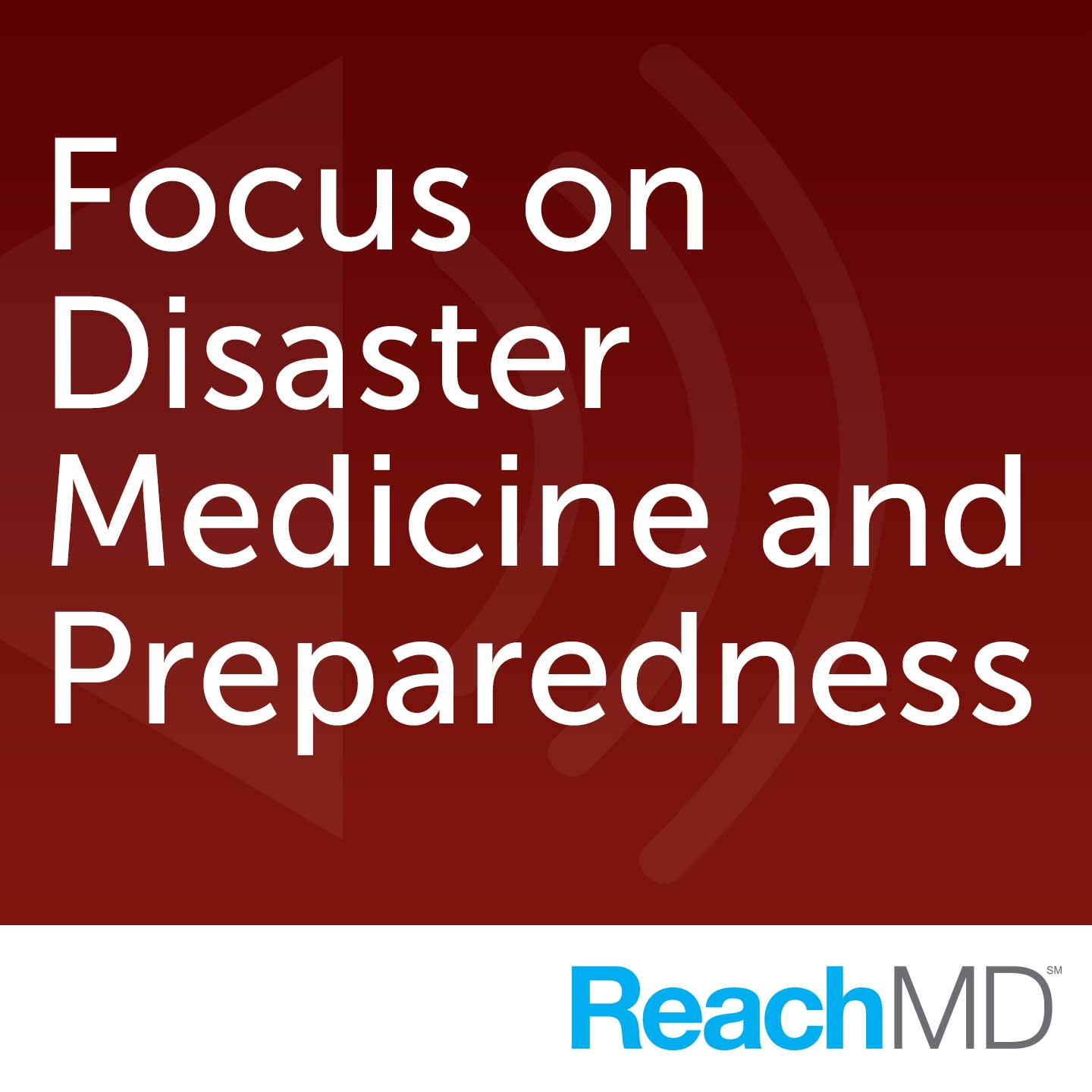 Focus on Disaster Medicine and Preparedness