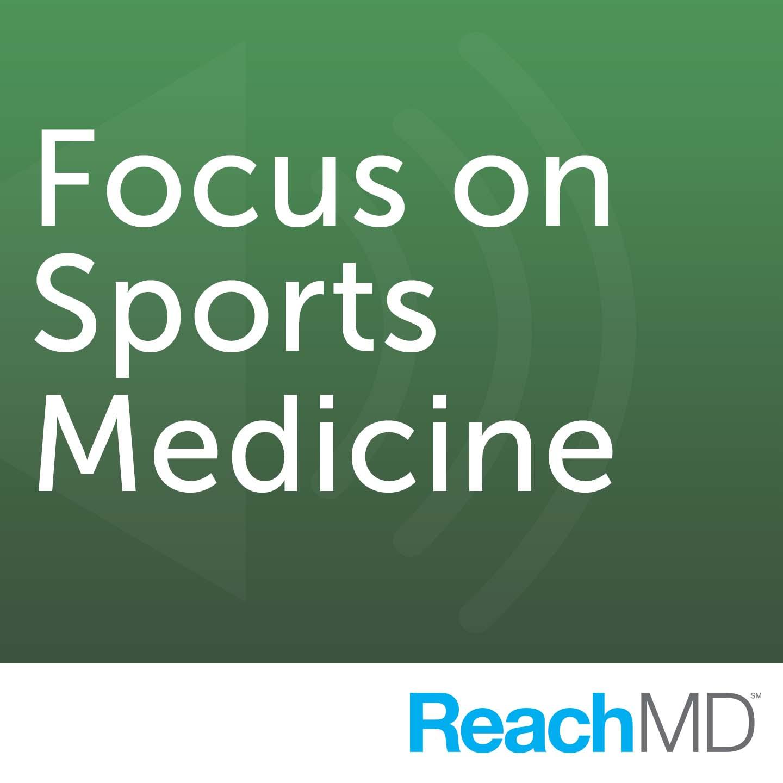 Focus on Sports Medicine